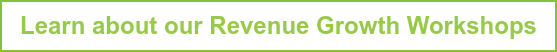 Learn about our Revenue Growth Workshops